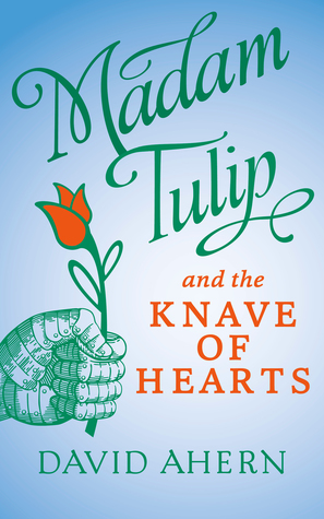 Madam Tulip and the Knave of Hearts (Madam Tulip, #2)