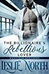 The Billionaire's Rebellious Lover (The Maxfield Brothers #2)