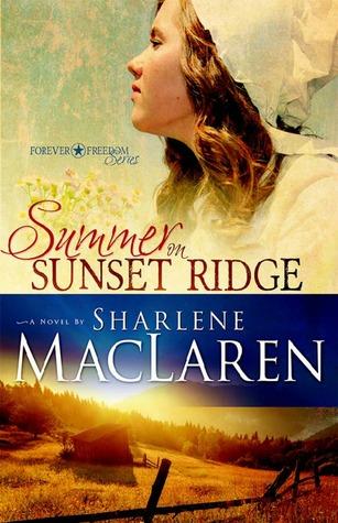 Summer on Sunset Ridge by Sharlene MacLaren