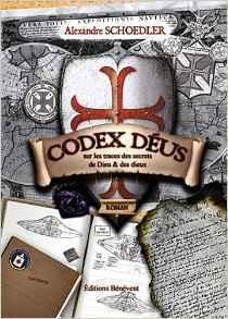 Codex Déus: Sur Les Traces Des Secrets De Dieu Et Des Dieux