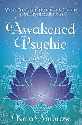 The-awakened-psychic-what-you-need-to-know-to-develop-your-psychic-abilities