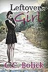 Leftover Girl (Leftover Girl, #1)