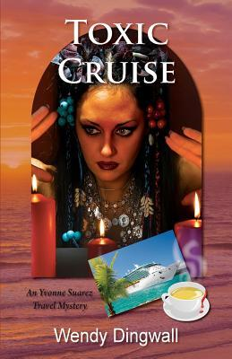 Toxic Cruise by Wendy Dingwall