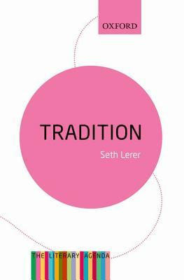 Tradition: A Feeling for the Literary Past: The Literary Agenda