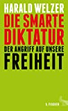 Die smarte Diktatur. Der Angriff auf unsere Freiheit