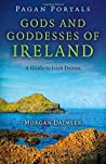 Gods and Goddesses of Ireland by Morgan Daimler