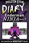 Diary of a Minecraft Enderman Ninja - Book 3: Unofficial Minecraft Books for Kids, Teens, & Nerds - Adventure Fan Fiction Diary Series (Skeleton Steve ... Collection - Elias the Enderman Ninja)