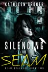 Silencing The Seam (Seam Stalkers, #2)