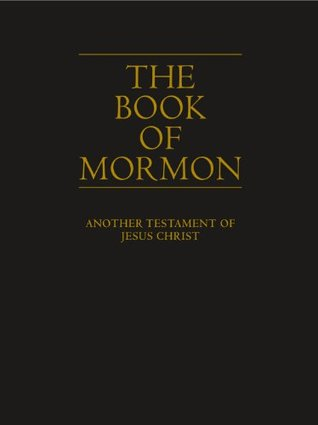The Book of Mormon: Another Testament of Jesus Christ by