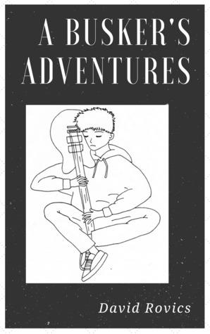 A Busker's Adventures