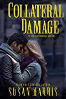 Collateral Damage  (The Ever Chace Chronicles #2)