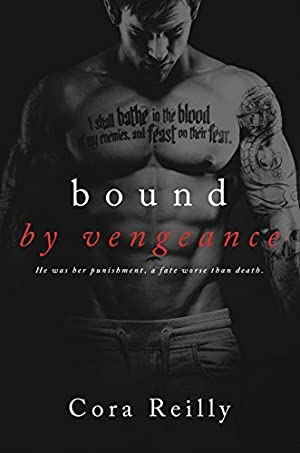 [Reading] ➳ Bound by Vengeance (Born in Blood Mafia Chronicles, #5)  ➻ Cora Reilly – Submitalink.info