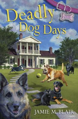 Deadly Dog Days (A Dog Days Mystery, #1)