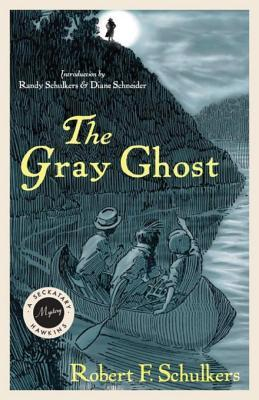 The Gray Ghost by Robert F Schulkers
