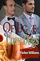 Of Love and Corn Dogs (Of Love And... #1)