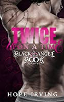 Twice Upon a Time (The Black Angel Book Series #1)