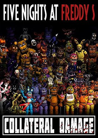 Five Nights at Freddy's: Collateral Damage: fnaf fanfiction