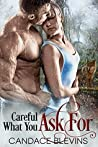 Careful What You Ask For (Chattanooga Supernaturals, #4)