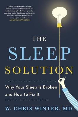 The Sleep Solution Why Your Sleep is Broken and How to Fix It
