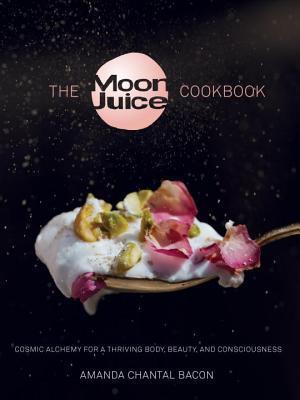 Moon Juice Cookbook by Amanda Chantal Bacon