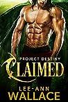 Claimed (Project Destiny, #1)