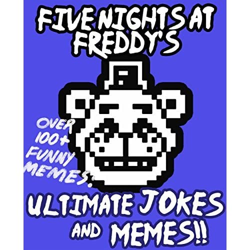 Five Nights at Freddy's: Ultimate Jokes & Memes! Over 100+