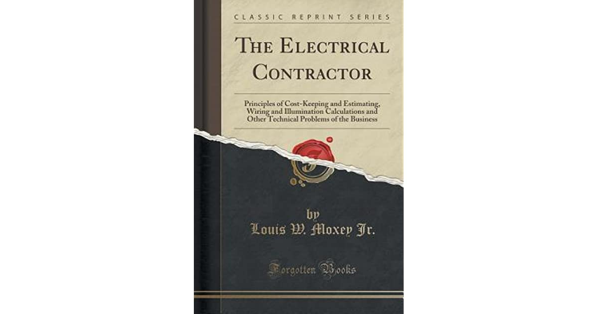 The Electrical Contractor: Principles of Cost-Keeping and