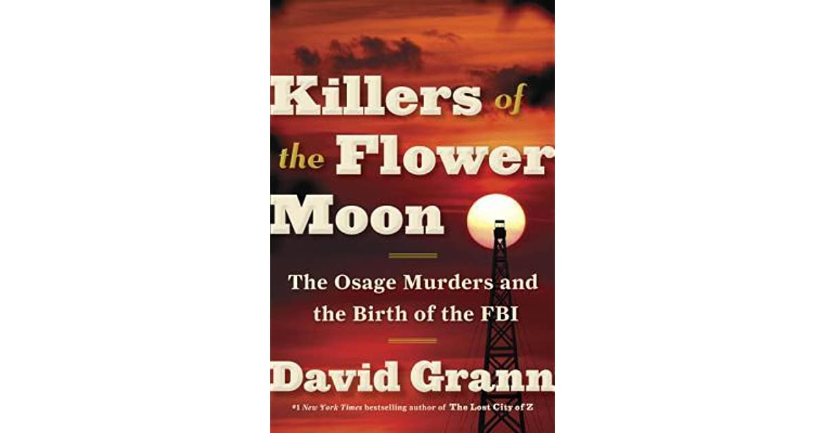 Killers Of The Flower Moon The Osage Murders And The