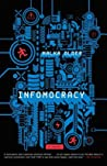 Infomocracy (The Centenal Cycle, #1) cover