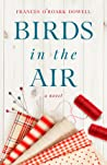 Birds in the Air by Frances O'Roark Dowell