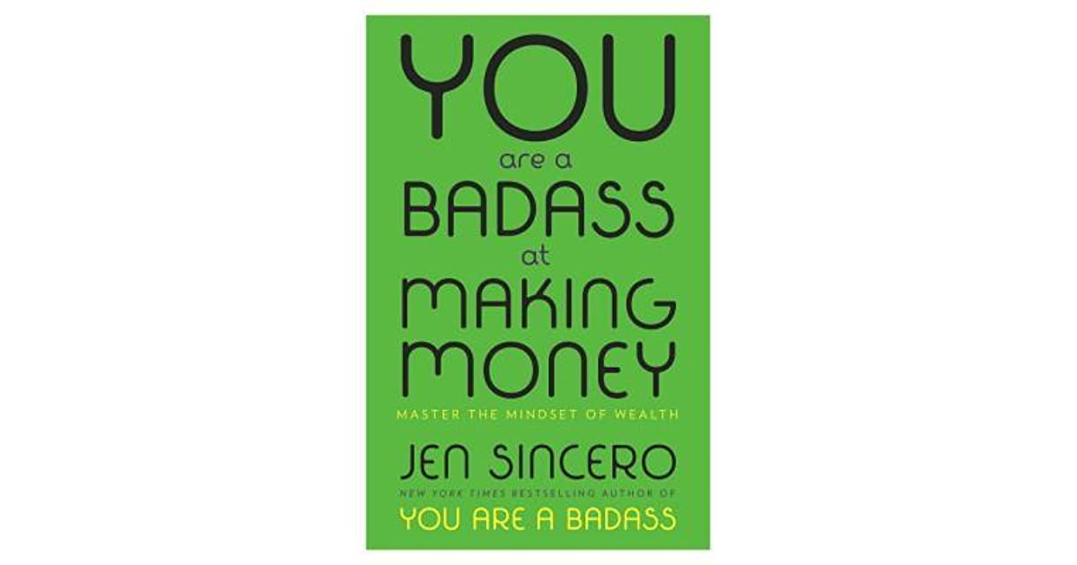 you are a badass at making money master the mindset of wealth by jen sincero