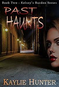 Past Haunts (Kelsey's Burden #2)