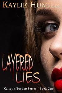 Layered Lies (Kelsey's Burden #1)