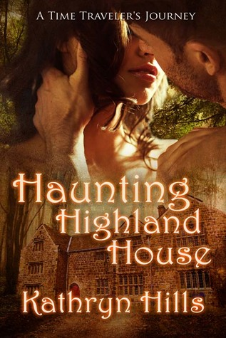 Haunting Highland House by Kathryn Hills
