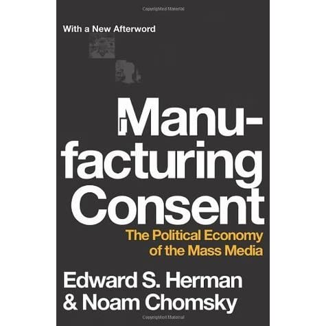 an introduction to the propaganda model by edward herman and noam chomsky The propaganda model (pm), which sought to explain the behaviour of the mass media in the united states, was developed by edward herman and noam chomsky in manu- facturing consent: the political economy of the mass media, published in 1988.