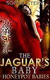 The Jaguar's Baby (Honeypot Babies, #2)