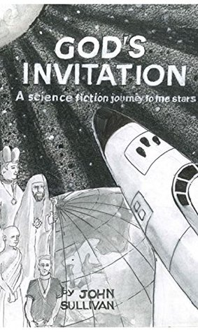 GOD'S INVITATION: A science fiction journey to the stars