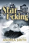 Star F*cking by Andrea  Smith