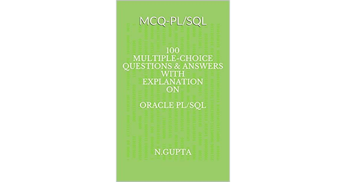 MCQ- PL/SQL: 100 Multiple-Choice Questions & Answers With