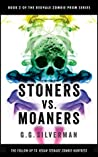 Stoners vs. Moaners (The Redvale Zombie Prom Series Book 2)