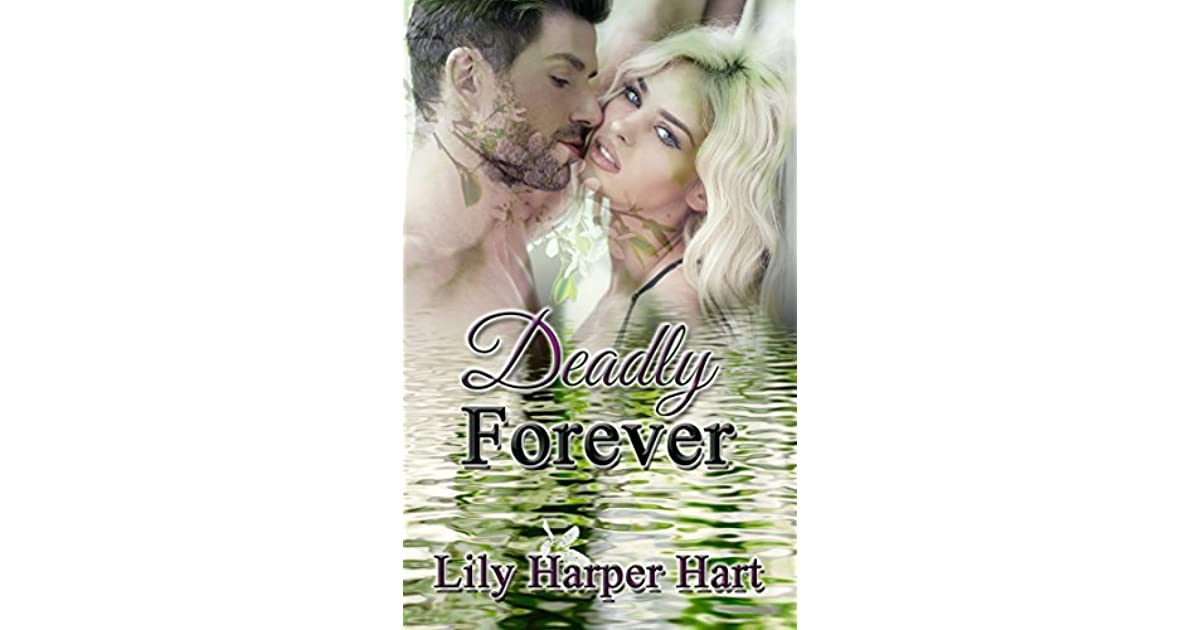 Deadly Forever Hardy Brothers Security 24 By Lily Harper Hart