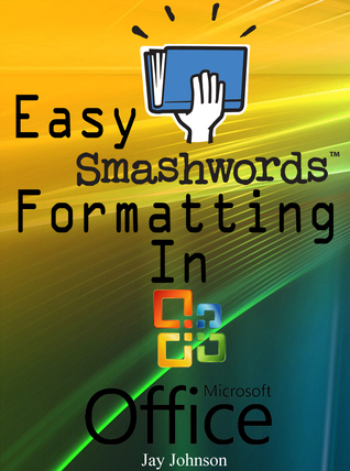 Easy Smashwords Formatting In Microsoft Office