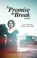 A Promise to Break, Love, Faith and Politics in the 1930s