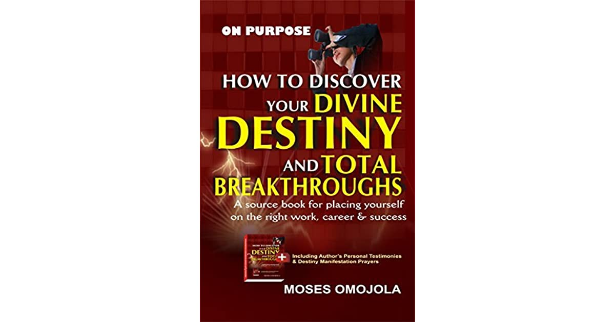 On Purpose: How To Discover Your Divine Destiny And Total