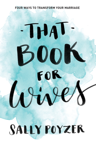 That Book for Wives: Four ways to transform your marriage