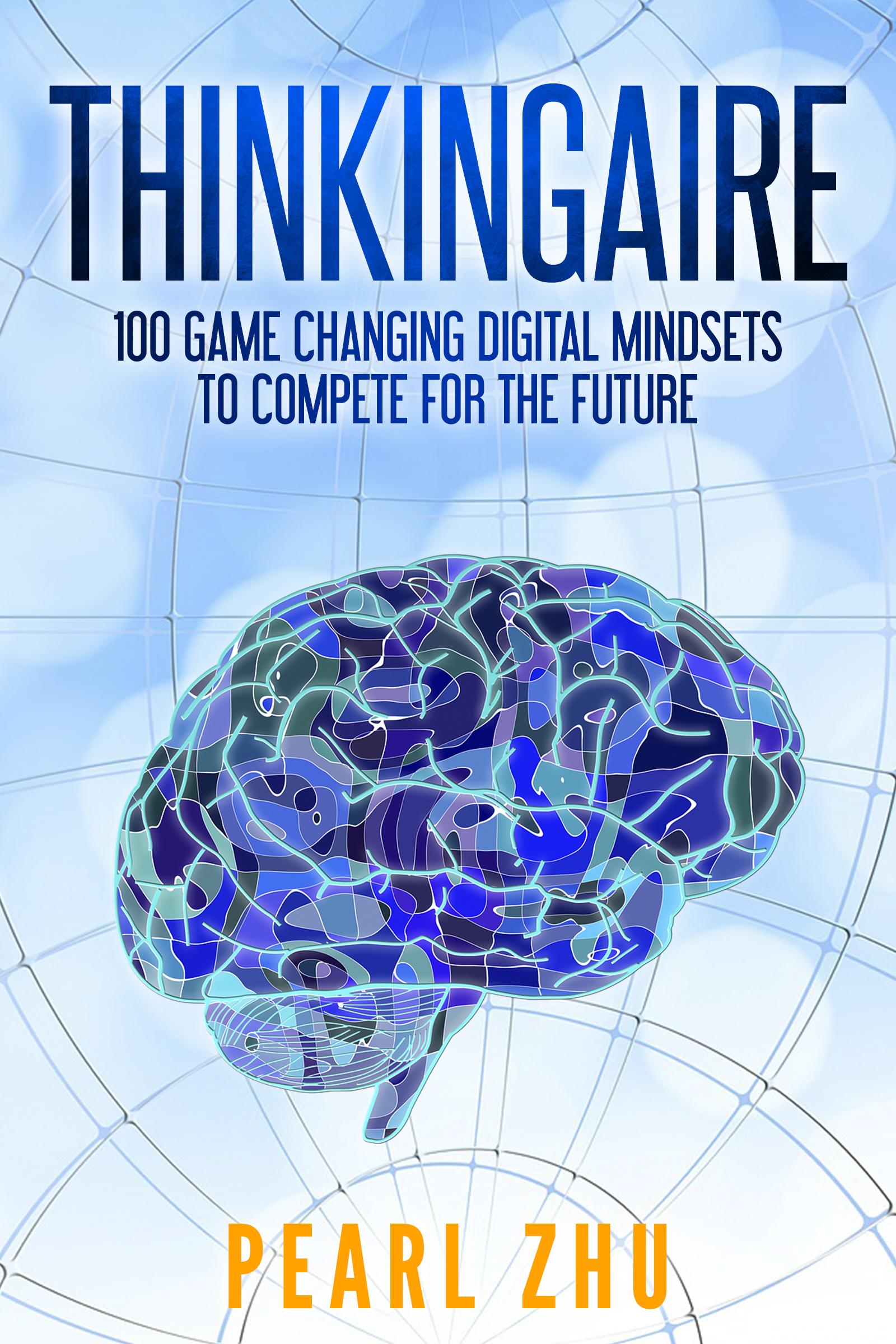 Thinkingaire: 100 Game Changing Digital Mindsets to Compete for the Future