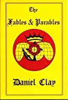 The Fables & Parables of Daniel Clay