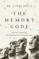 The Memory Code: The Secrets of Stonehenge, Easter Island and Other Ancient Monuments