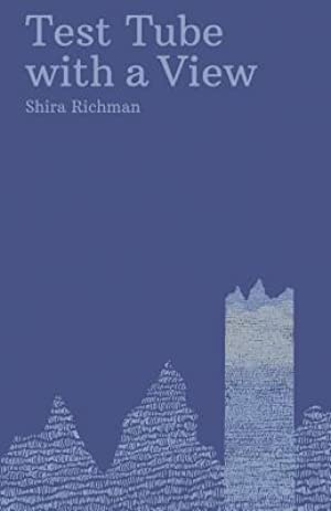 ➶ Test Tube with a View  Free ➬ Author Shira Richman – Submitalink.info