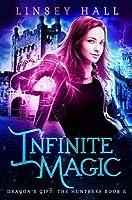 Infinite Magic (Dragon's Gift: The Huntress, #5)